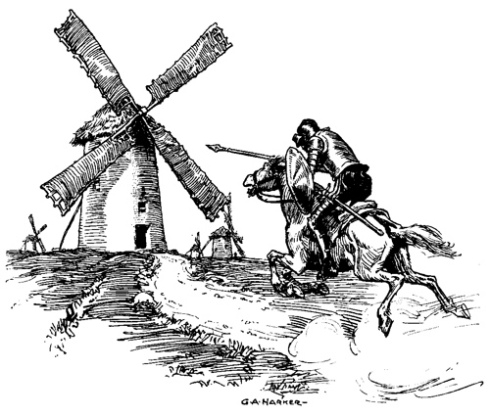 Don himself. This image of Don Quixote attacking the windmills is by early-20th-century illustrator G.A. Harker; one of the many sites on which it appears is https://c2.staticflickr.com/4/3299/3503448168_7cfb49b975.jpg